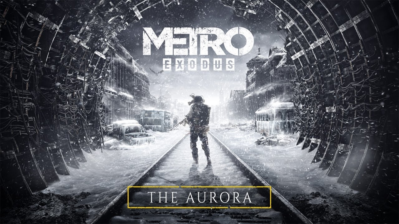 Metro Exodus - The Aurora (Official)