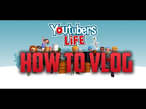 YouTubers Life How To Vlog