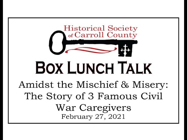 Box Lunch Talk: Amidst the Mischief and Misery: the Story of Three Famous Civil War Caregivers