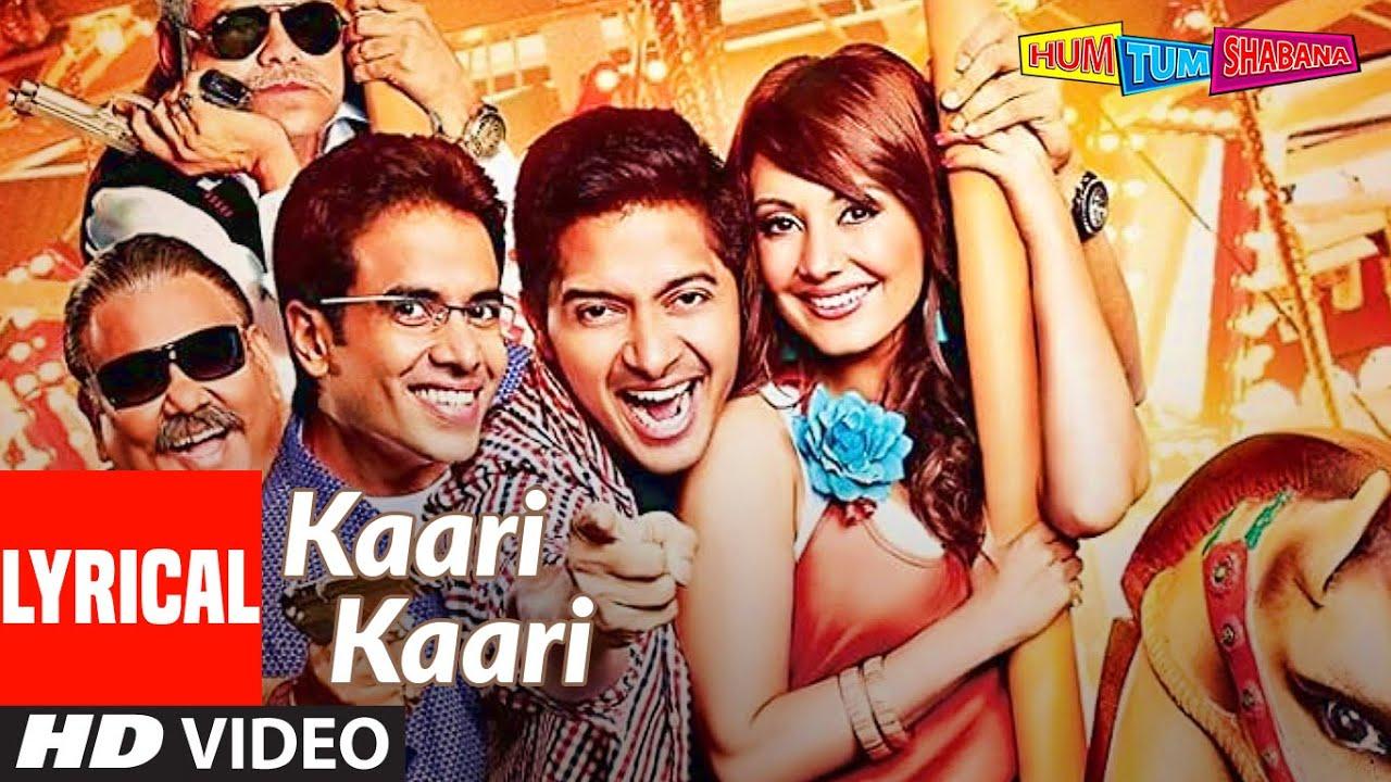 Kaari Kaari Lyrical | Hum Tum Shabana | Tusshar Kapoor, Shreyas Talpade |  Sachin-Jigar