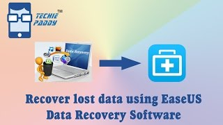 Recover Lost Data using EaseUS Data Recovery Software