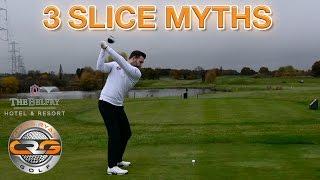 3 'FIX YOUR SLICE' MYTHS