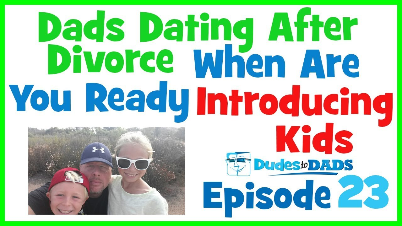 Dads dating after divorce