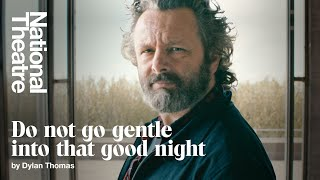 Michael Sheen performs 'Do not go gentle into that good night' by Dylan Thomas