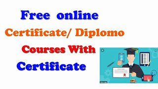 CertificateDiploma Online Courses with Certificate Free courses
