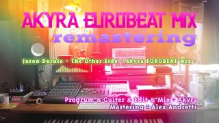 Jason Derulo - The Other Side - Akyra EUROBEAT Mix - REMASTERING