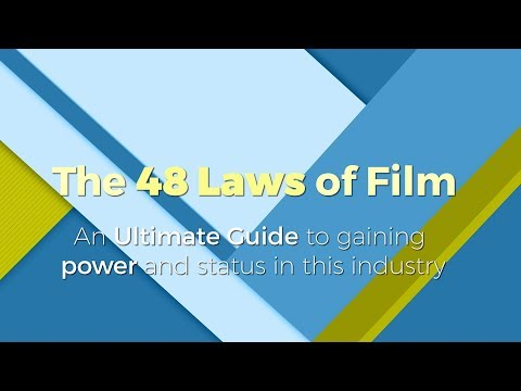 The 48 Laws Of Film - How to gain POWER and status in the fi