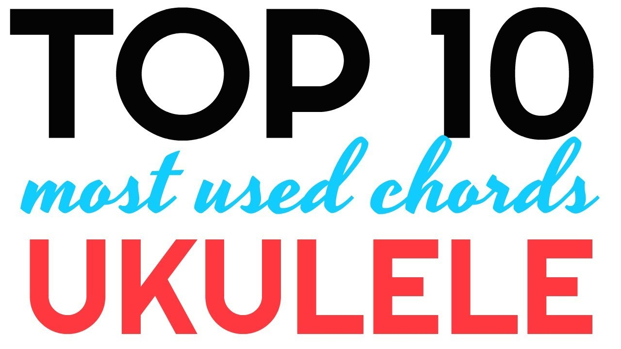 The top 10 most important ukulele chords youtube the top 10 most important ukulele chords hexwebz Images