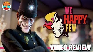 Review: We Happy Few (PlayStation 4, Xbox One & Steam) - Defunct Games