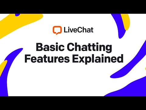 LiveChat: Basic Chatting Features Explained