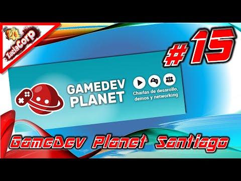 [EVENTO] Game Dev Planet Santiago #15 (Charla) - 04/05/2016