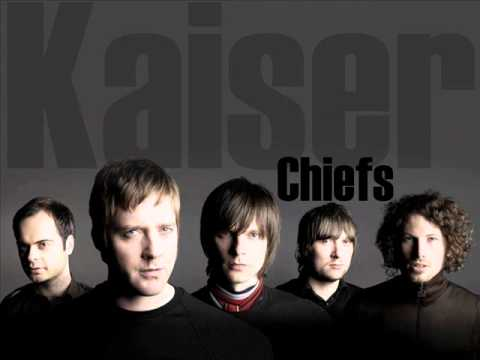 Oh My God -  Kaiser Chiefs.