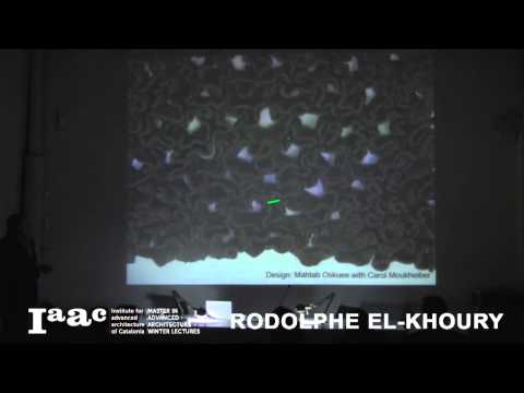 Rodolphe el-Khoury - IaaC Lecture Series 2015
