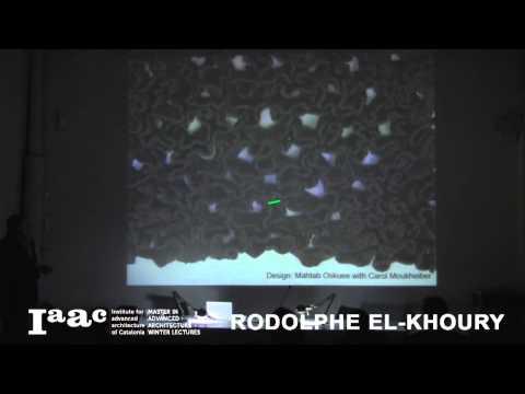 Rodolphe el-Khoury - IaaC Lecture Series 2015