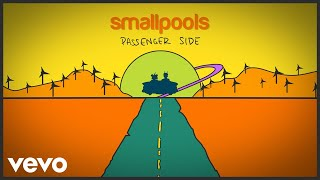 Smallpools - Passenger Side (Official Audio)