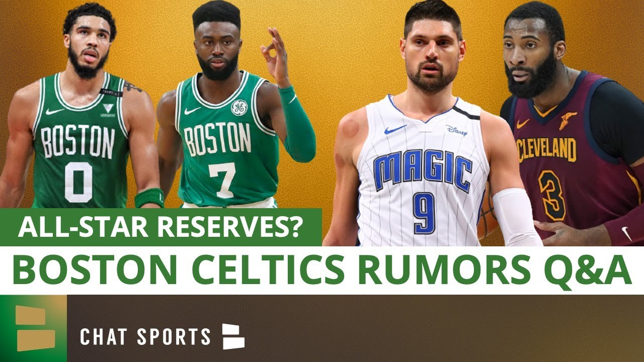 Celtics Rumors Mailbag Ft. Nikola Vucevic Or Andre Drummond Trade? Celtics All-Star Reserves?