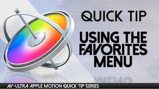 Apple Motion Sık Kullanılanlar Menüsünü kullanarak AV-Ultra Apple Motion Hızlı İpucu