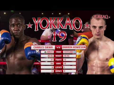 YOKKAO 19: Charles Sikwa vs Darren Howieson - Muay Thai Full Rules -86kg