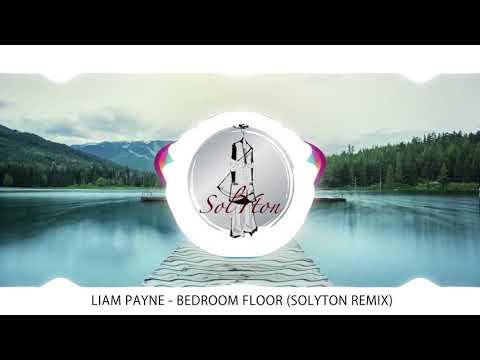 [REMIX] Liam Payne - Bedroom Floor (Solyton REMIX)