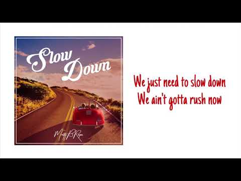MattyB - Slow Down (LYRICS)