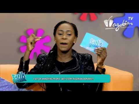 TALK TALK - Celebrity Totori/ 7 set of annoying people in Nigeria | Wazobia TV