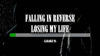 Falling In Reverse - Losing My Life - Karaoke (26) [Instrumental]