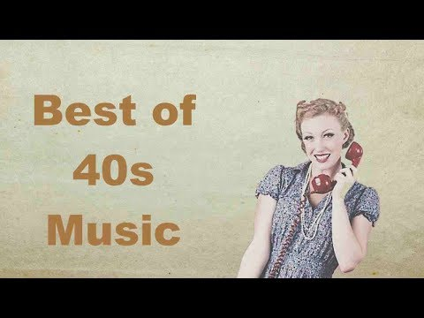 1940s Music, 1940s Music Hits With 1940s Music Playlist Of 1940s Music Oldies Videos