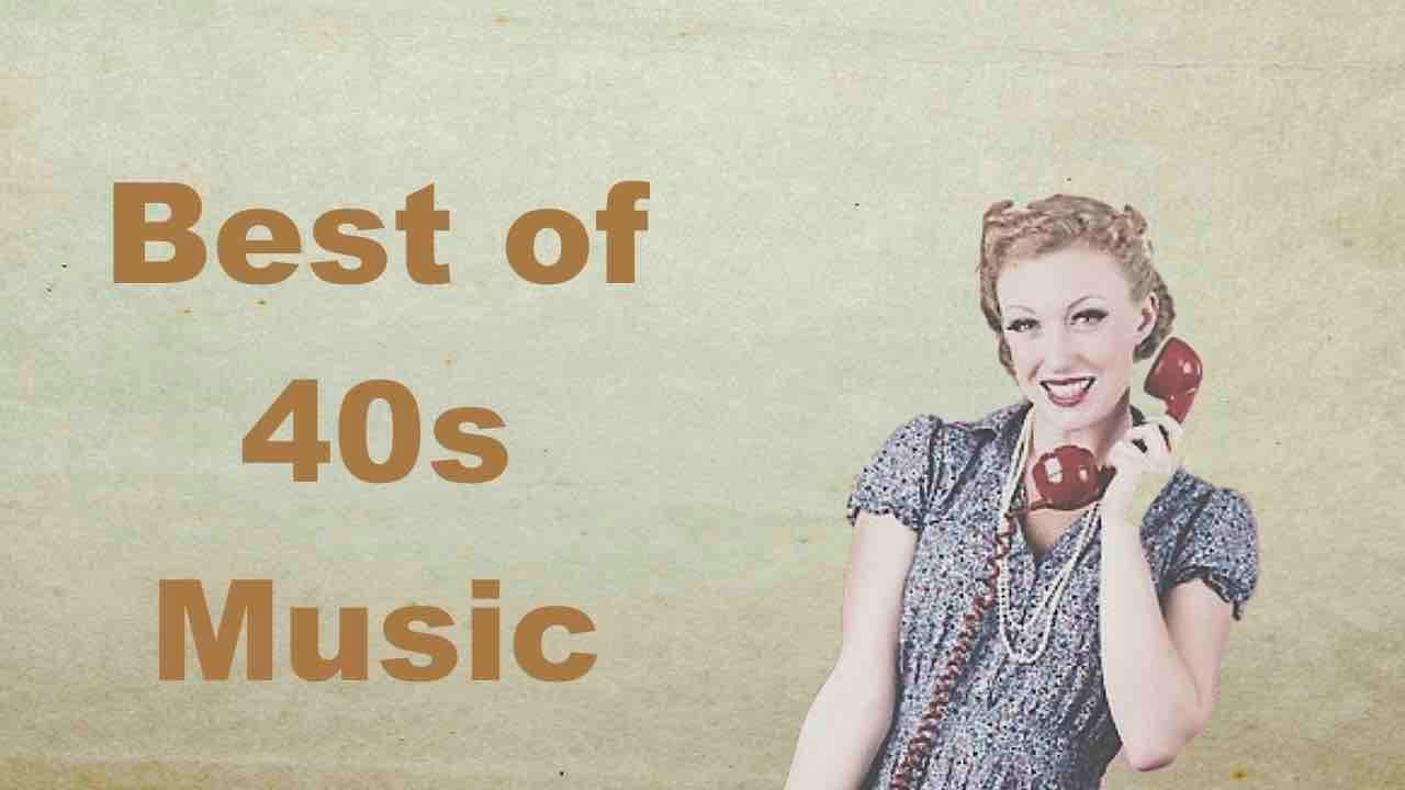 1940s Music 1940s Music Hits With 1940s Music Playlist Of 1940s Music Oldies Videos Youtube