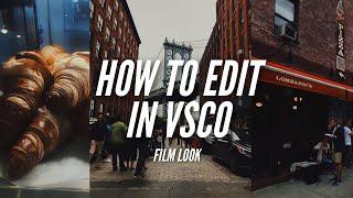 How I Shoot/Edit in VSCO (Film Look)