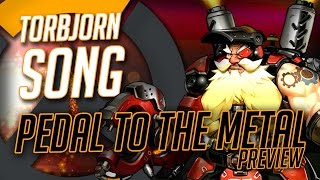 OVERWATCH TORBJORN SONG (Pedal to the Medal) PREVIEW   DAGames