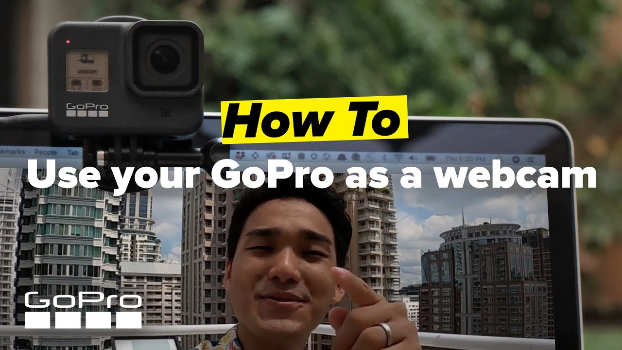 GoPro: How To Use Your GoPro as a Webcam