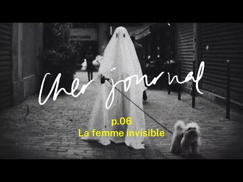 Cher Journal #6 : La femme invisible - CANAL+