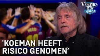 Johan Derksen over Ronald Koeman en FC Barcelona: 'Hij heeft een risico genomen'