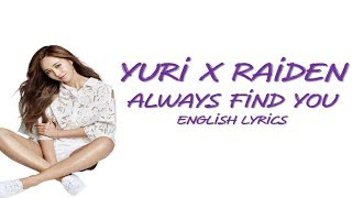 유리 (YURI) X Raiden 'Always Find You (English Ver.) [ENG Lyrics] - Stafaband