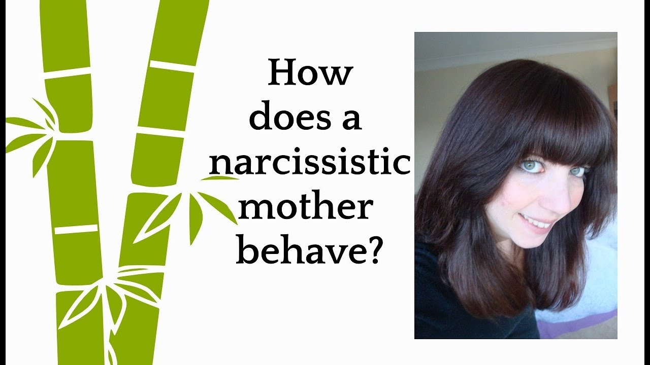 Narcissistic parents  Is my mother toxic?What are the traits?