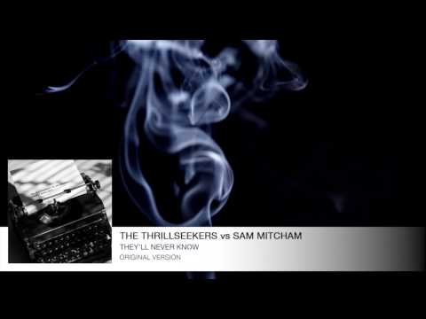 The Thrillseekers Vs Sam Mitcham - They'll Never Know