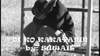 DI KO KAKAYANIN - SUWAIL pinoy rap 2016
