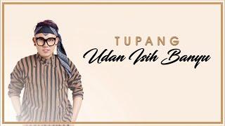 Download lagu Tupang - Udan Isih Banyu