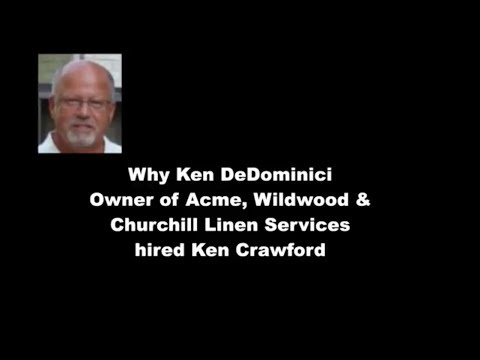Why Ken DeDominici owner of Acme, Wildwood & Churchill Linen Services hired Ken Crawford