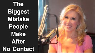 The Biggest Mistake People Make After No Contact