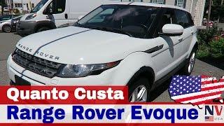 Range Rover Evoque 2014 - Quanto Custa nos Estados Unidos #semanadocarro