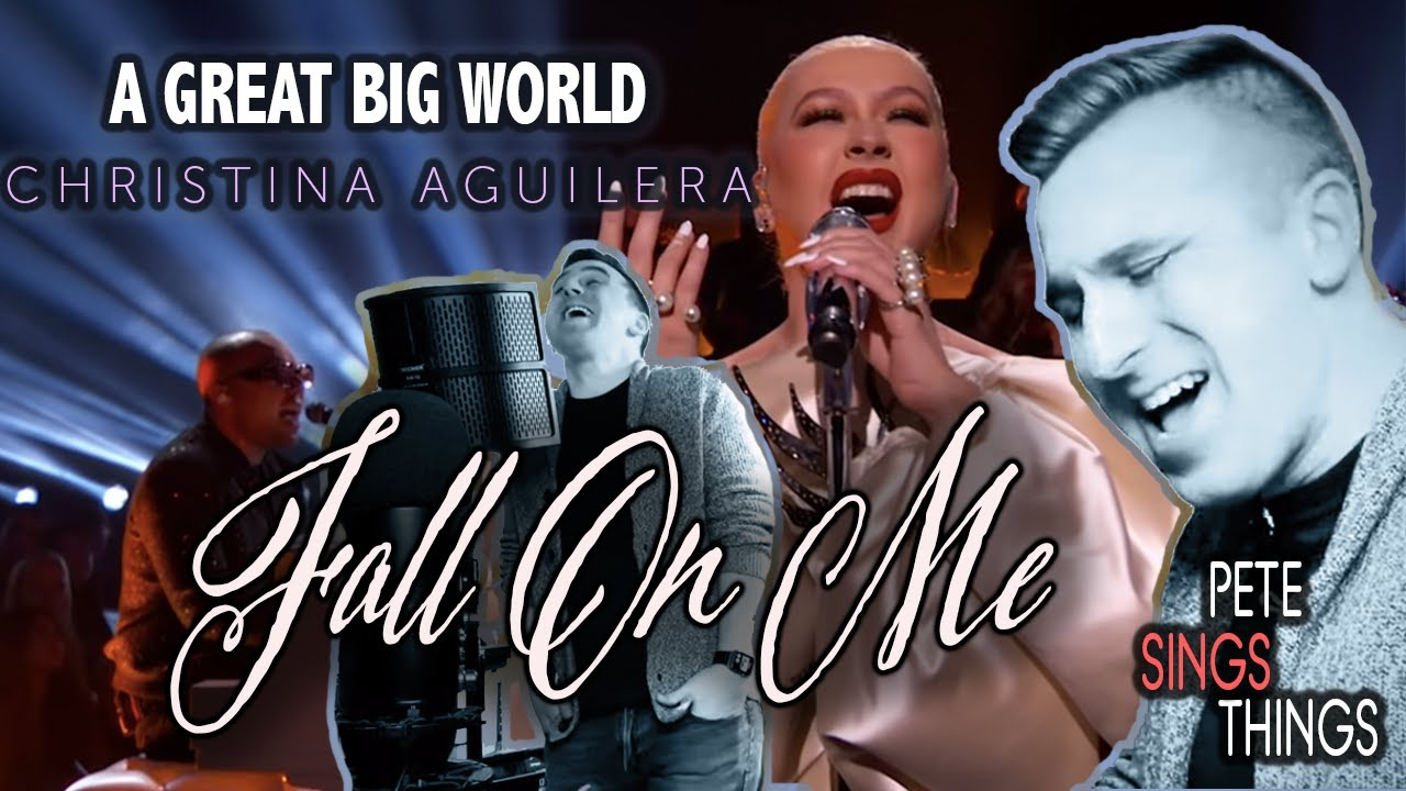 Fall On Me - A Great Big World and Christina Aguilera (Pete Sings Things cover)