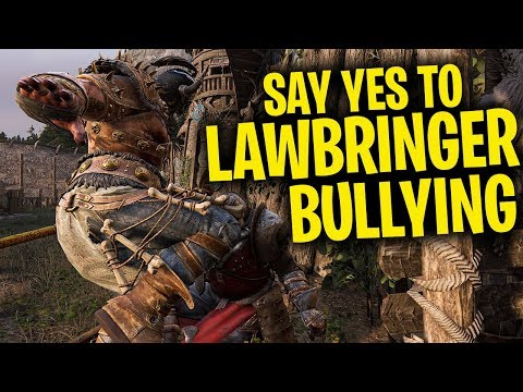 Say Yes to Lawbringer Bullying - For Honor Season 5