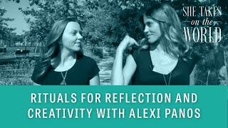 Rituals for Reflection and Creativity with Alexi Panos