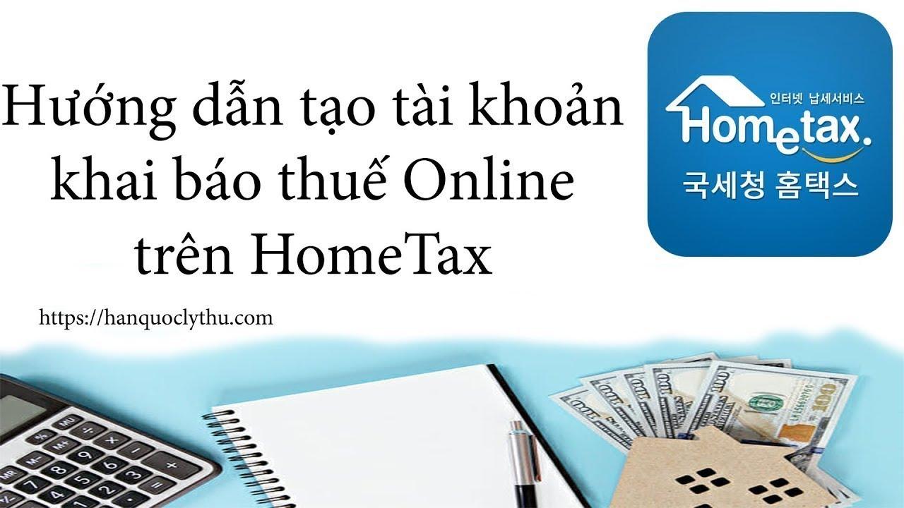 Hướng dẫn tạo tài khoản khai báo thuế Online trên HomeTax ✅