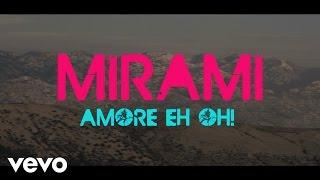 Смотреть клип Mirami - Amore Eh Oh!