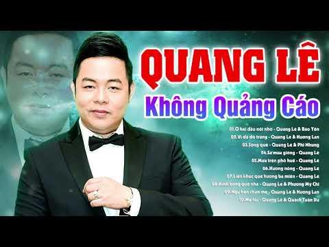 Quang Lê Không Quảng Cáo - 30 Bài Nhạc Trữ Tình Hay Nhất của Quang Lê