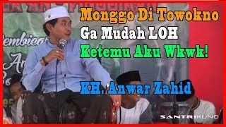 Monggo Di Towokno Ga Mudah Loh Ketemu Aku Wkwk! | Pengajian Lucu KH Anwar Zahid Terbaru #Mei 2018