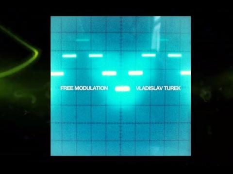 Vladislav Turek - Free Modulation