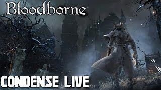 Bloodborne : Boss et Rage | Condensé Live